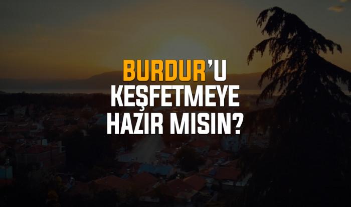 Burdur'u keşfetmeye hazır mısın?